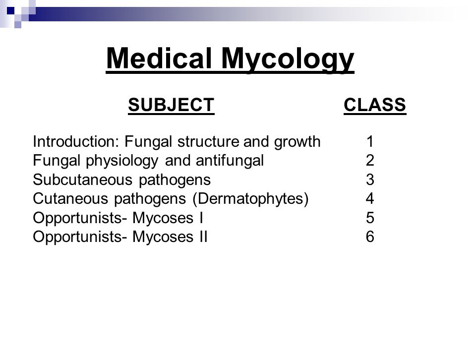 Medical Mycology SUBJECT CLASS Introduction: Fungal structure and growth 1 Fungal physiology and antifungal2 Subcutaneous pathogens3 Cutaneous pathoge
