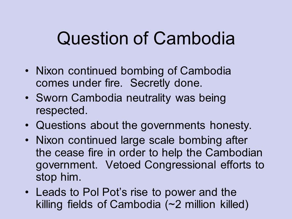 Question of Cambodia Nixon continued bombing of Cambodia comes under fire.