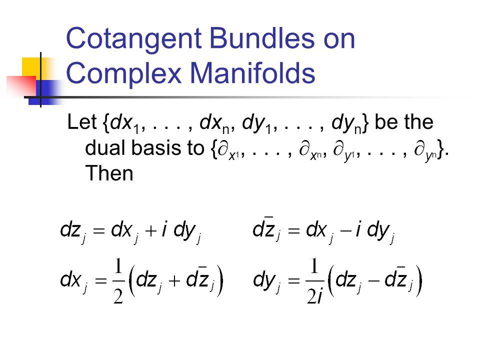 Let {dx 1,..., dx n, dy 1,..., dy n } be the dual basis to { x 1,..., x n, y 1,..., y n }. Then