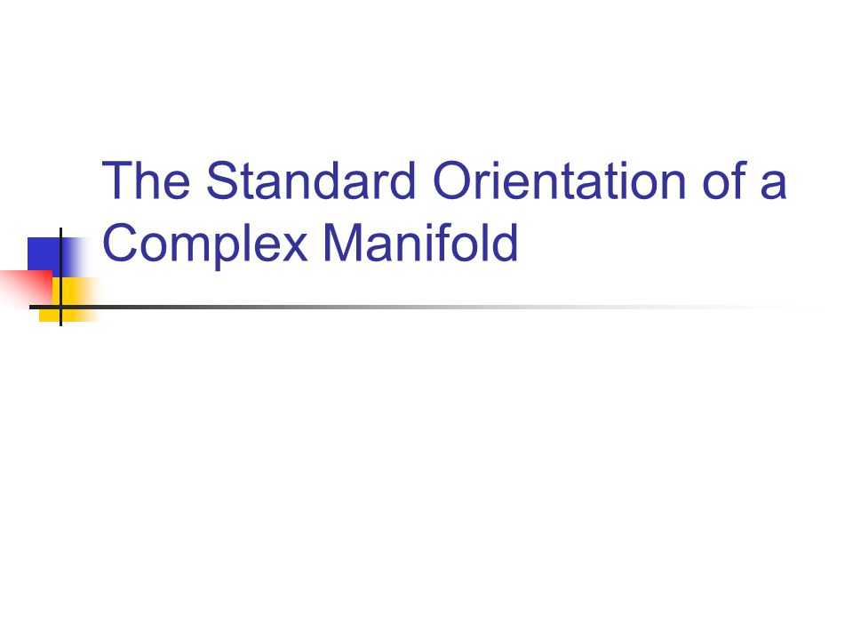 The Standard Orientation of a Complex Manifold