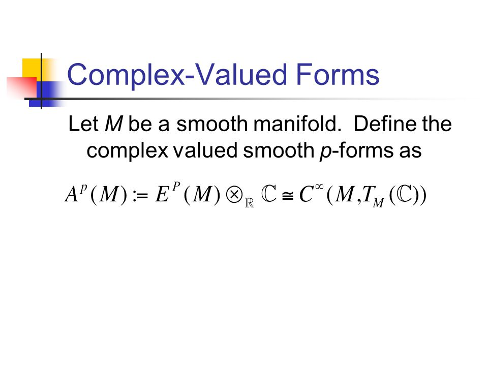 Let M be a smooth manifold. Define the complex valued smooth p-forms as