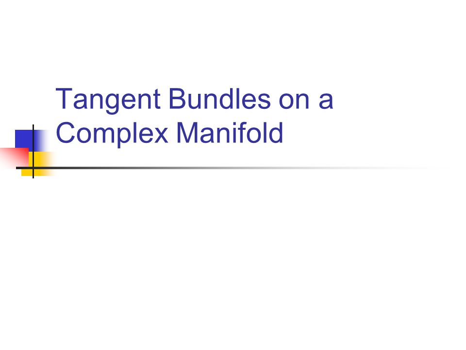 Cotangent Bundles on Complex Manifolds We have a canonical injection and a canonical internal direct sum decomposition into complex sub- bundles: