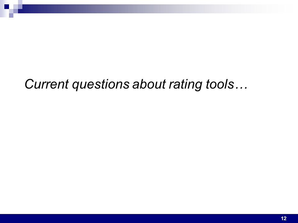 12 Current questions about rating tools…