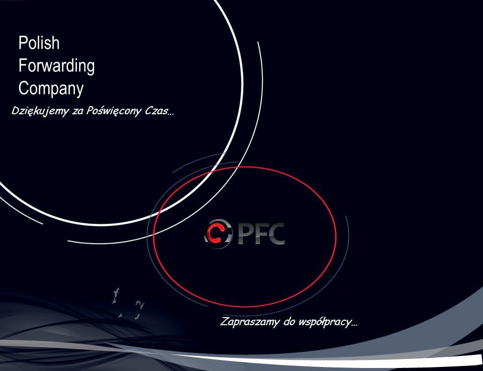 Polish Forwarding Company Dziękujemy za Poświęcony Czas… Zapraszamy do współpracy…
