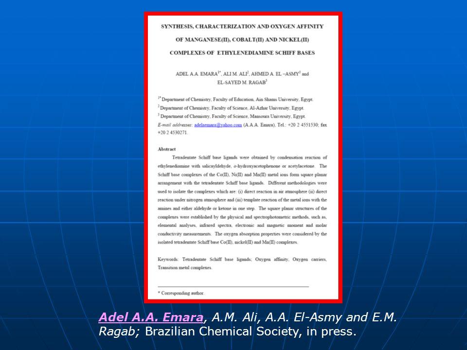 Adel A.A. Emara, A.M. Ali, A.A. El-Asmy and E.M. Ragab; Brazilian Chemical Society, in press.