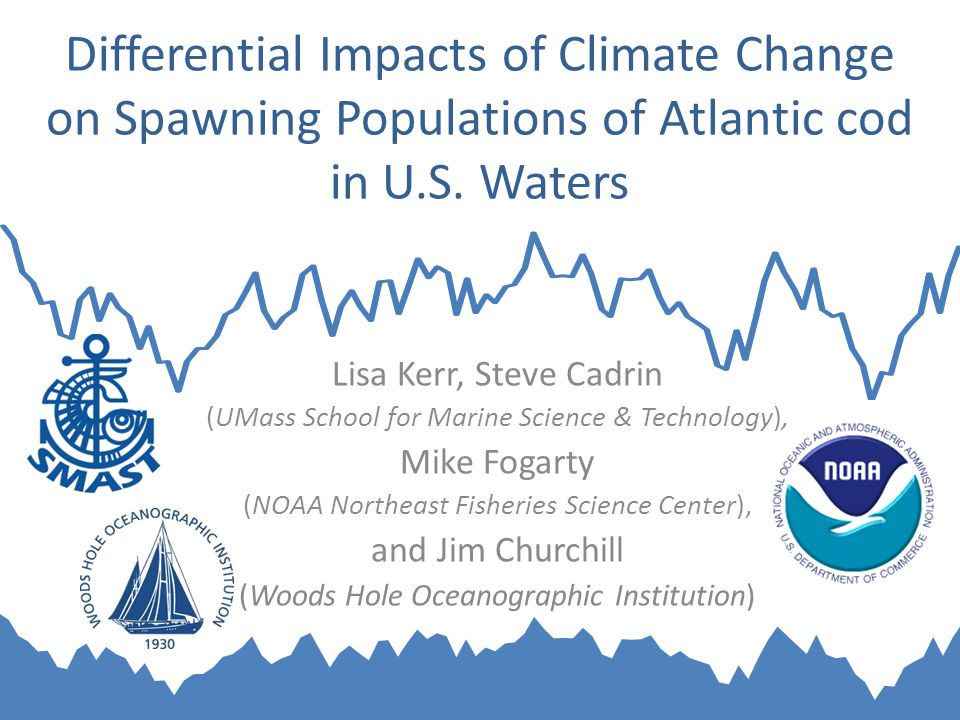 Differential Impacts of Climate Change on Spawning Populations of Atlantic cod in U.S.