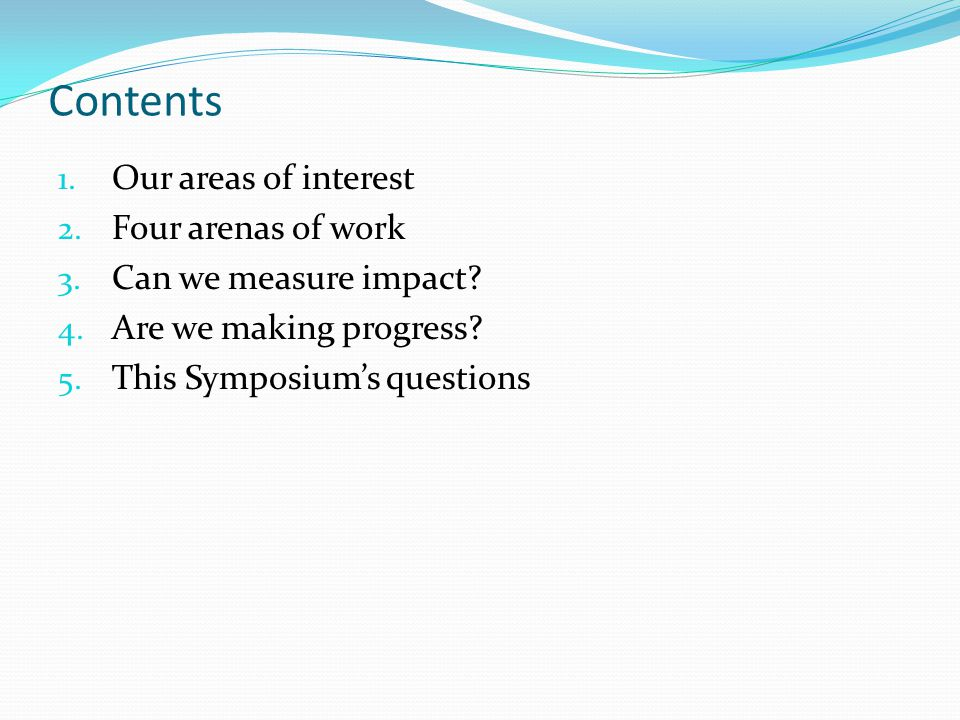 Contents 1. Our areas of interest 2. Four arenas of work 3.
