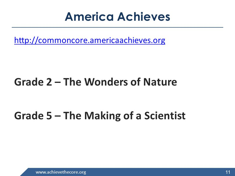 America Achieves   Grade 2 – The Wonders of Nature Grade 5 – The Making of a Scientist 11