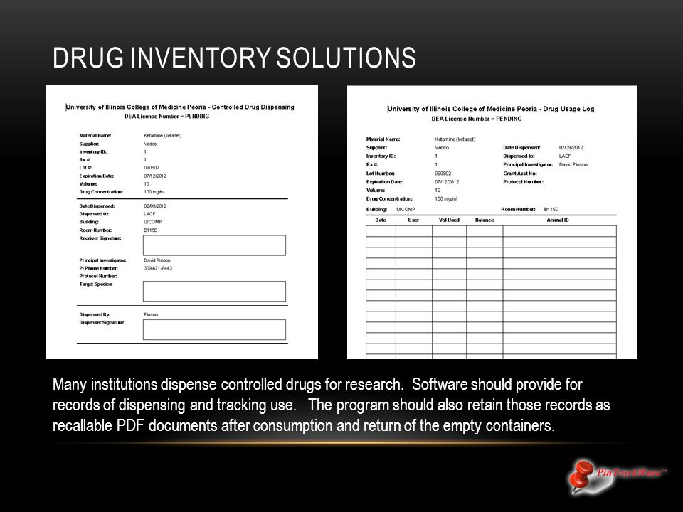 DRUG INVENTORY SOLUTIONS Many institutions dispense controlled drugs for research.