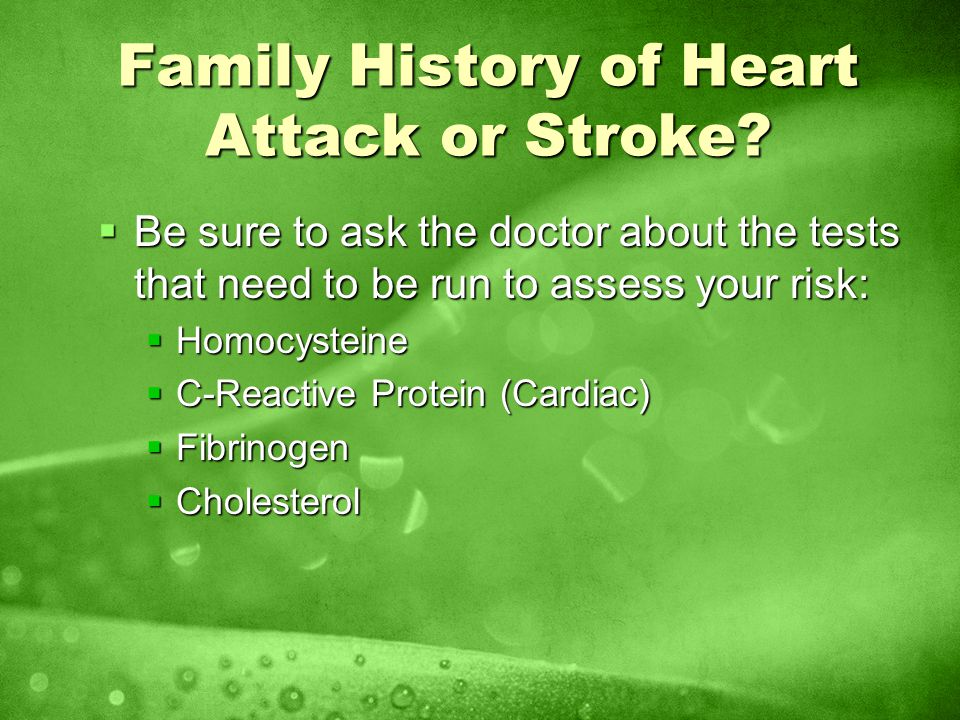 Family History of Heart Attack or Stroke.