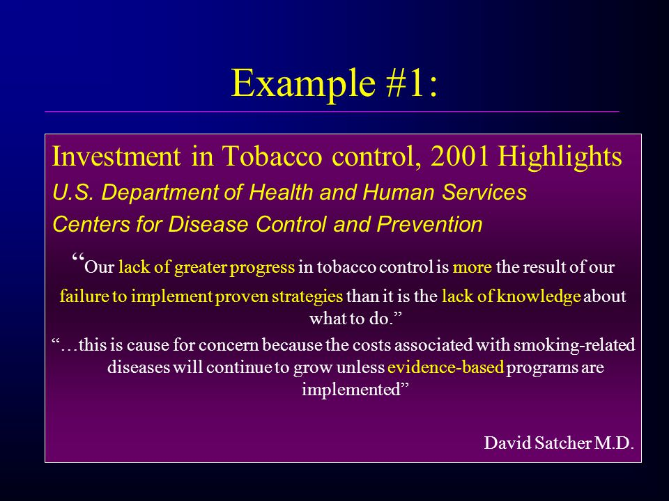 Example #1: Investment in Tobacco control, 2001 Highlights U.S.