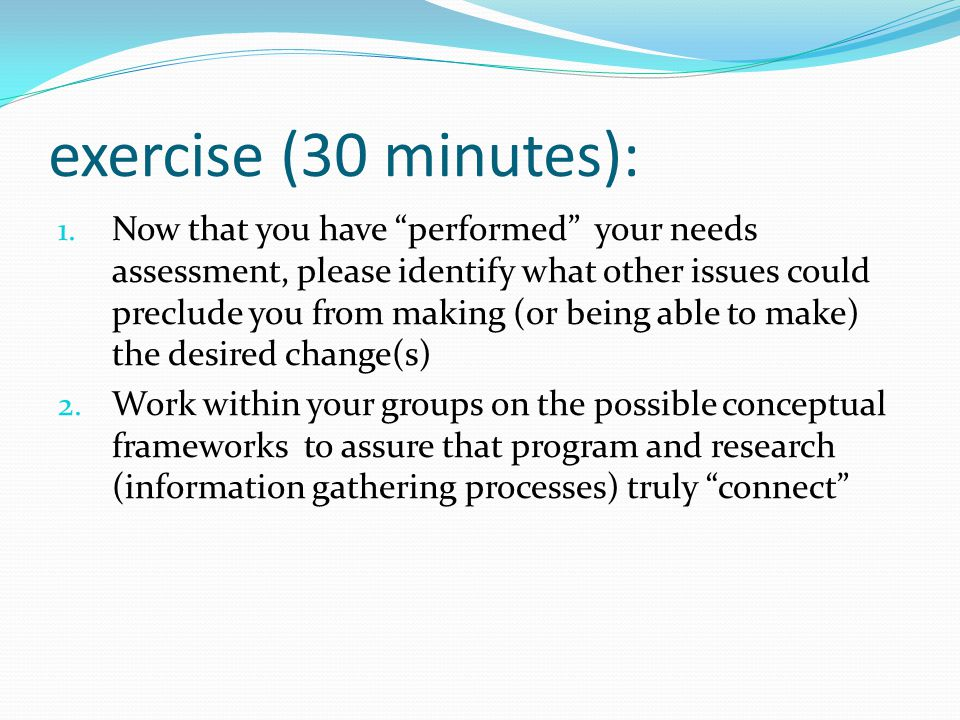 exercise (30 minutes): 1.