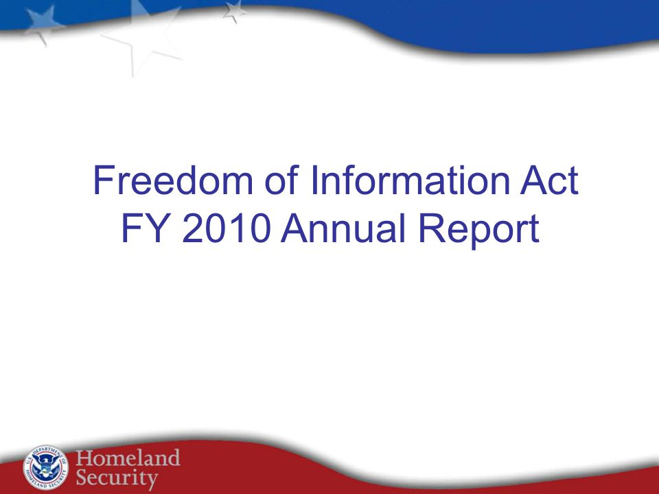 Freedom of Information Act FY 2010 Annual Report