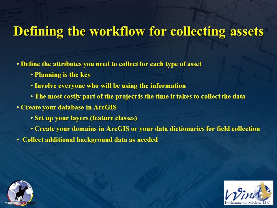Defining the workflow for collecting assets Define the attributes you need to collect for each type of asset Define the attributes you need to collect