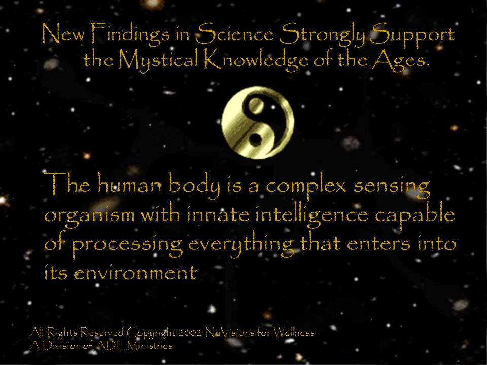 New Findings in Science Strongly Support the Mystical Knowledge of the Ages.