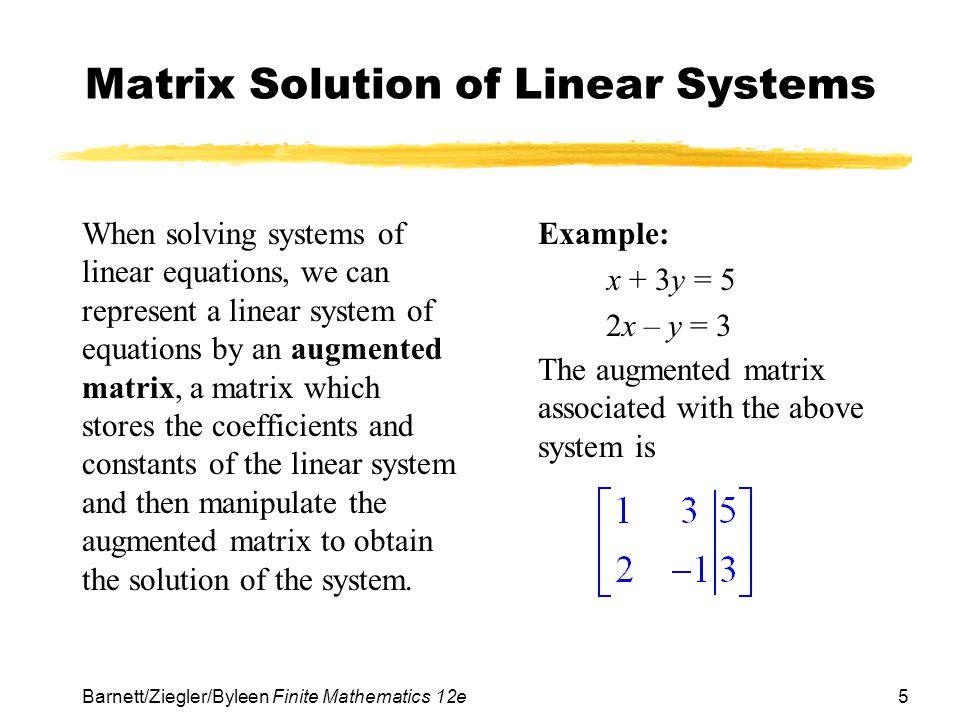 6 Barnett/Ziegler/Byleen Finite Mathematics 12e Generalization Linear system: Associated augmented matrix: