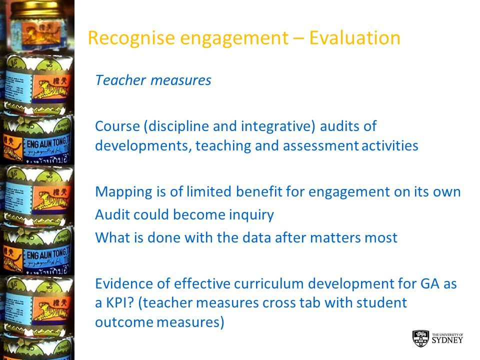Recognise engagement – Evaluation Teacher measures Course (discipline and integrative) audits of developments, teaching and assessment activities Mapp