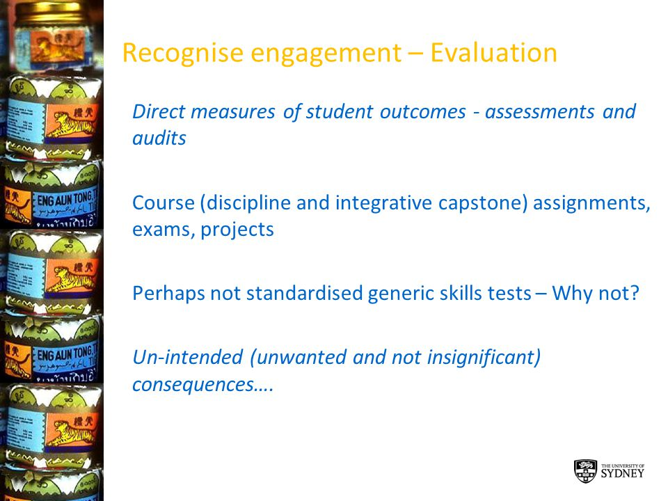 Recognise engagement – Evaluation Direct measures of student outcomes - assessments and audits Course (discipline and integrative capstone) assignment