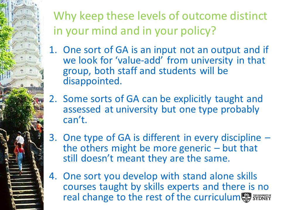 Why keep these levels of outcome distinct in your mind and in your policy? 1.One sort of GA is an input not an output and if we look for value-add fro