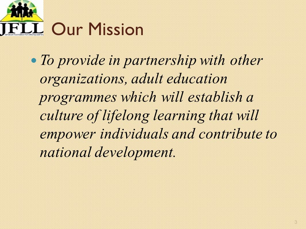 4 Vision 2030 – National Goals Jamaicans are empowered to achieve their fullest potential.
