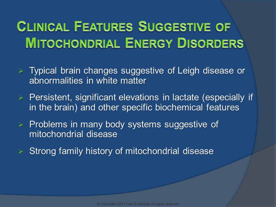 Typical brain changes suggestive of Leigh disease or abnormalities in white matter Typical brain changes suggestive of Leigh disease or abnormalities