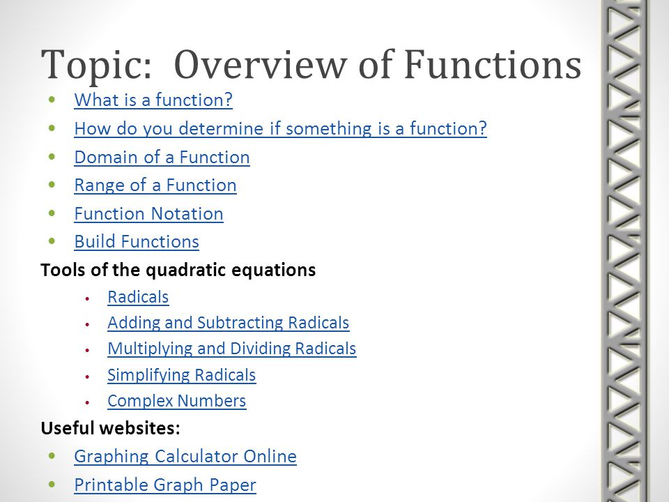 Topic: Overview of Functions What is a function? How do you determine if something is a function? Domain of a Function Range of a Function Function No