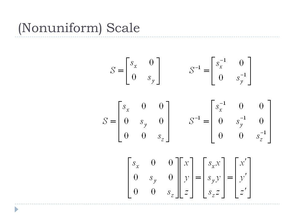 (Nonuniform) Scale