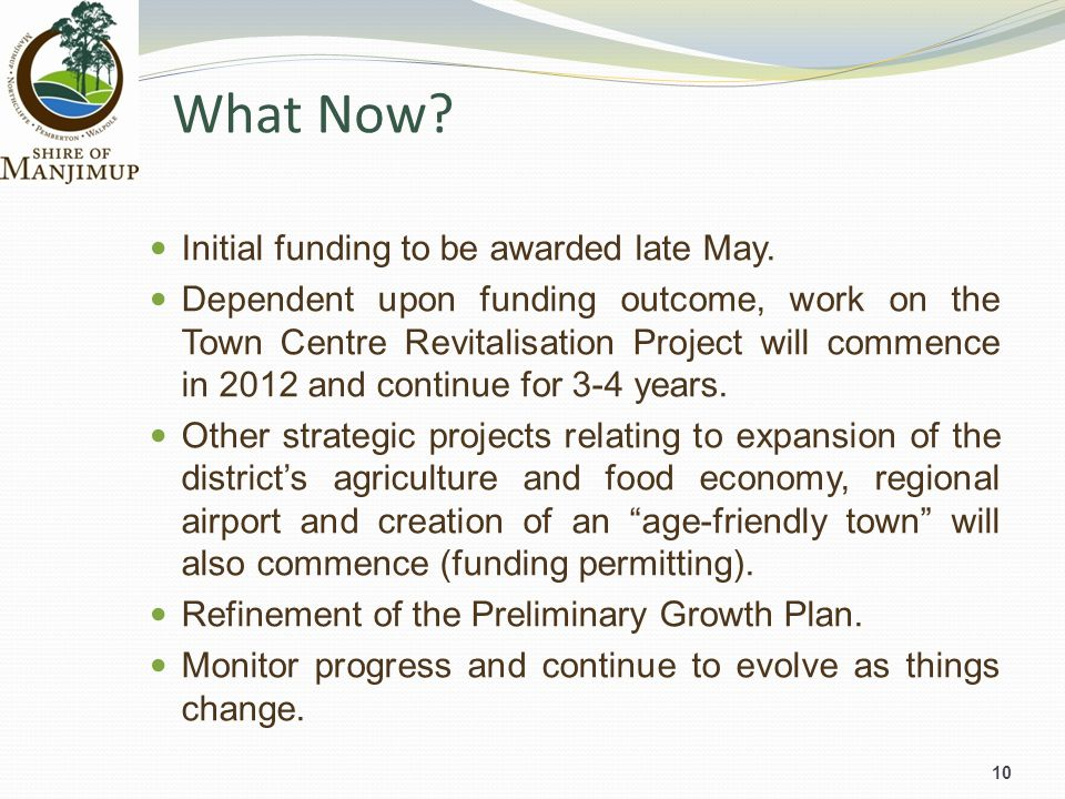 What Now. 10 Initial funding to be awarded late May.
