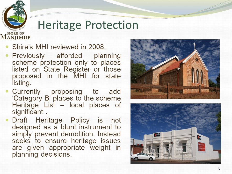 Heritage Protection 5 Shires MHI reviewed in 2008. Previously afforded planning scheme protection only to places listed on State Register or those pro