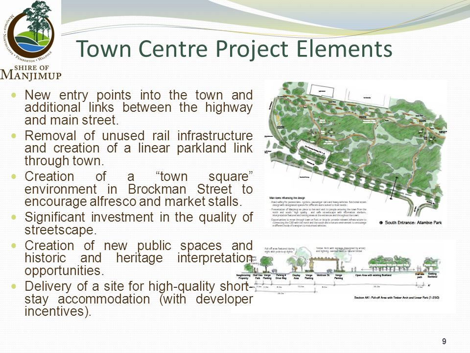 Town Centre Project Elements 9 New entry points into the town and additional links between the highway and main street. Removal of unused rail infrast