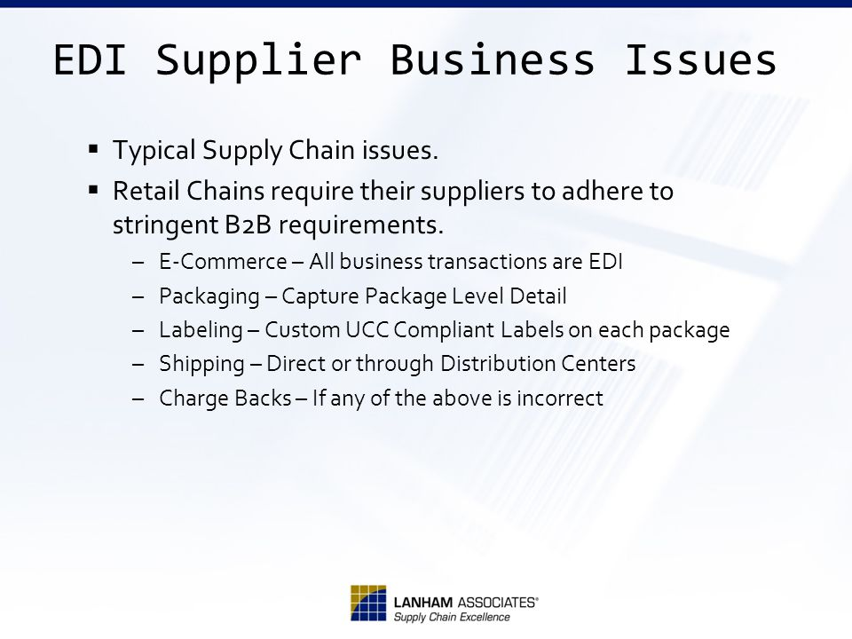Supplier Software Challenge Supply chain system needs Complex Trading Partner requirements