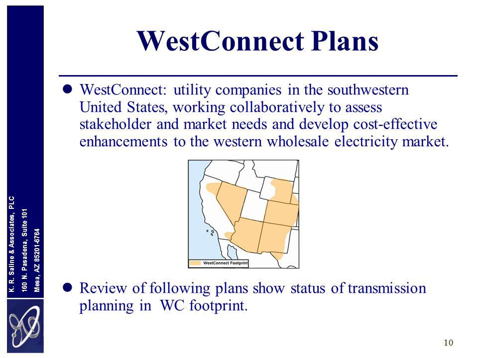 Mesa, AZ 85201-6764 160 N. Pasadena, Suite 101 K. R. Saline & Associates, PLC 10 WestConnect Plans WestConnect: utility companies in the southwestern
