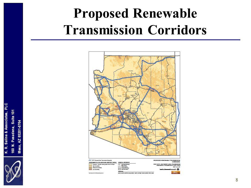 Mesa, AZ 85201-6764 160 N. Pasadena, Suite 101 K. R. Saline & Associates, PLC 8 Proposed Renewable Transmission Corridors