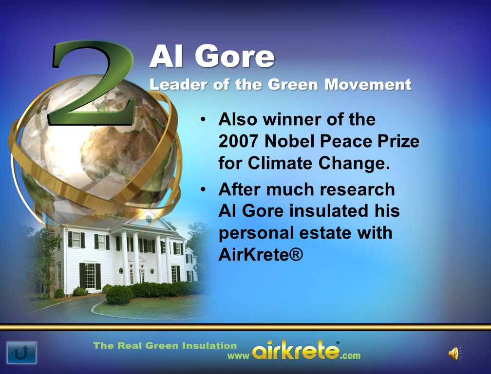 Al Gore Leader of the Green Movement Also winner of the 2007 Nobel Peace Prize for Climate Change.