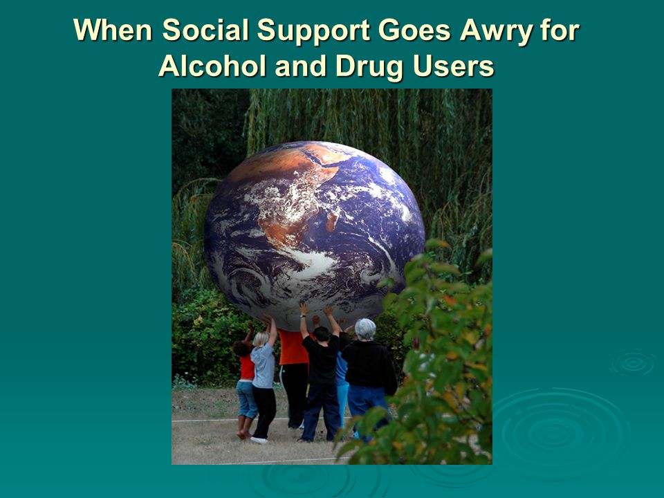 When Social Support Goes Awry for Alcohol and Drug Users