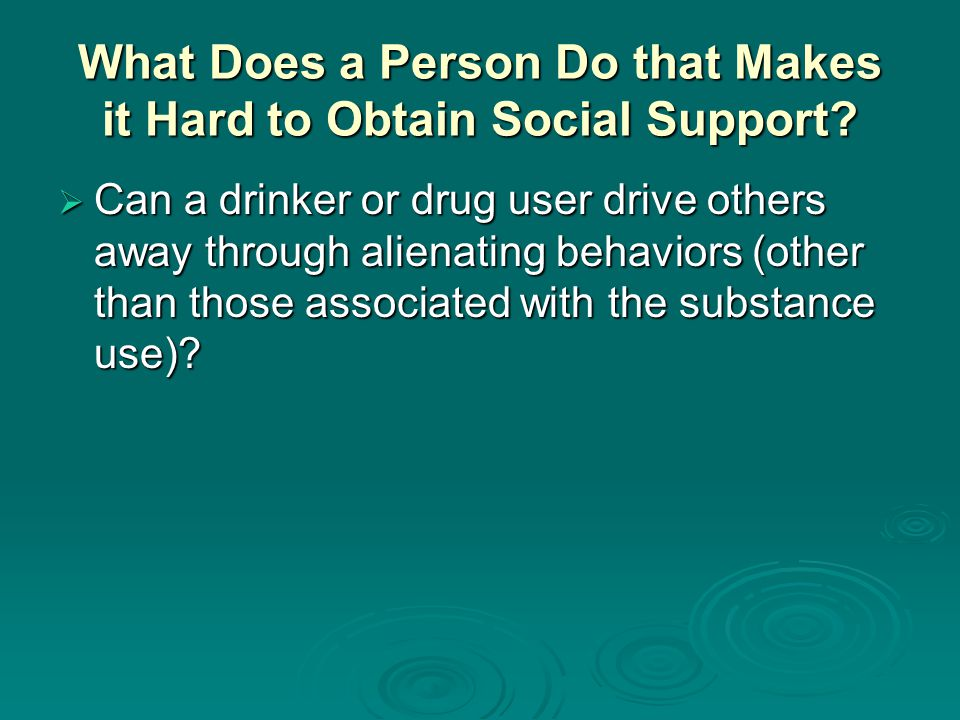 What Does a Person Do that Makes it Hard to Obtain Social Support.