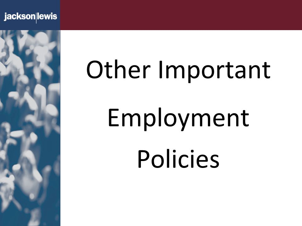 Other Important Employment Policies