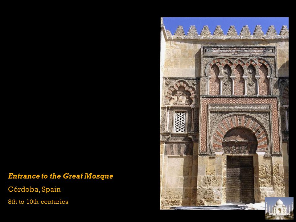 Entrance to the Great Mosque Córdoba, Spain 8th to 10th centuries