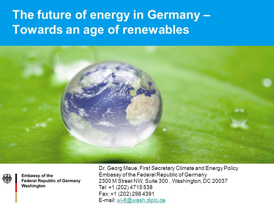 The future of energy in Germany – Towards an age of renewables Dr.