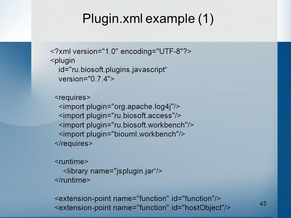 43 <plugin id= ru.biosoft.plugins.javascript version= 0.7.4 > Plugin.xml example (1)
