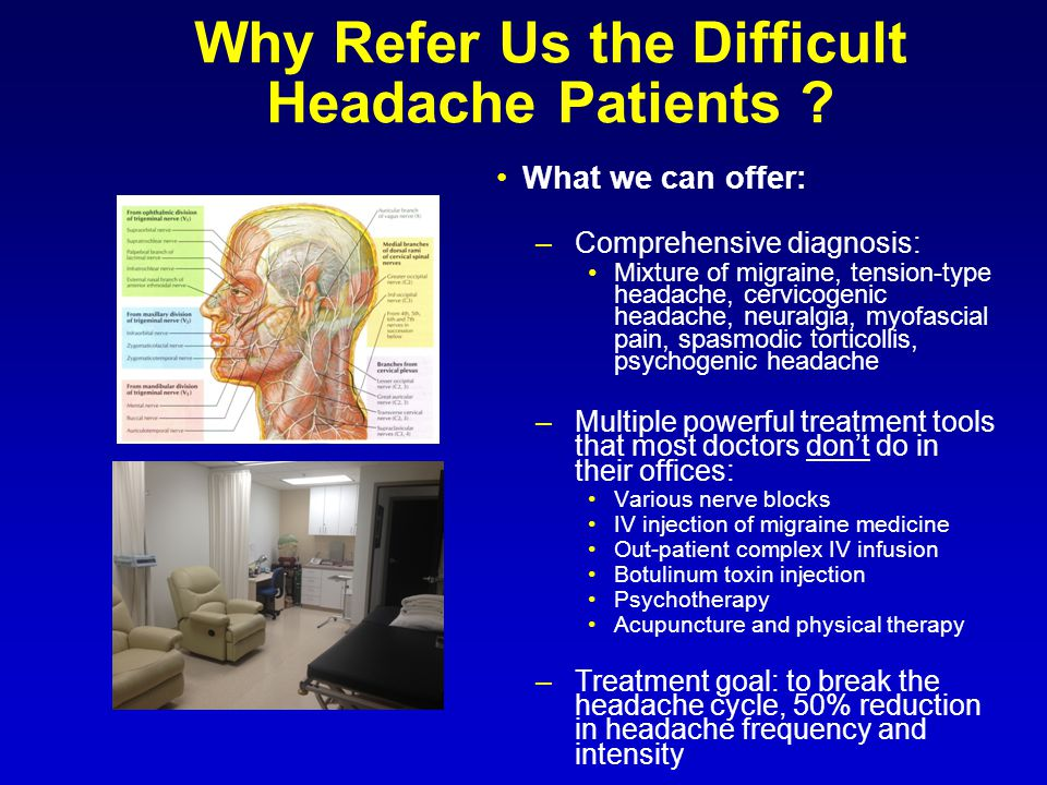 Why Refer Us the Difficult Headache Patients .