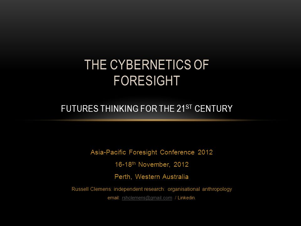 S UMMARY Summary 1.Foresight Shares common histories & future challenges with cybernetics (as a nomad science).