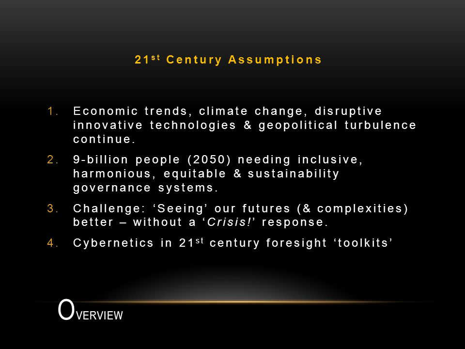 O VERVIEW 1.Economic trends, climate change, disruptive innovative technologies & geopolitical turbulence continue.
