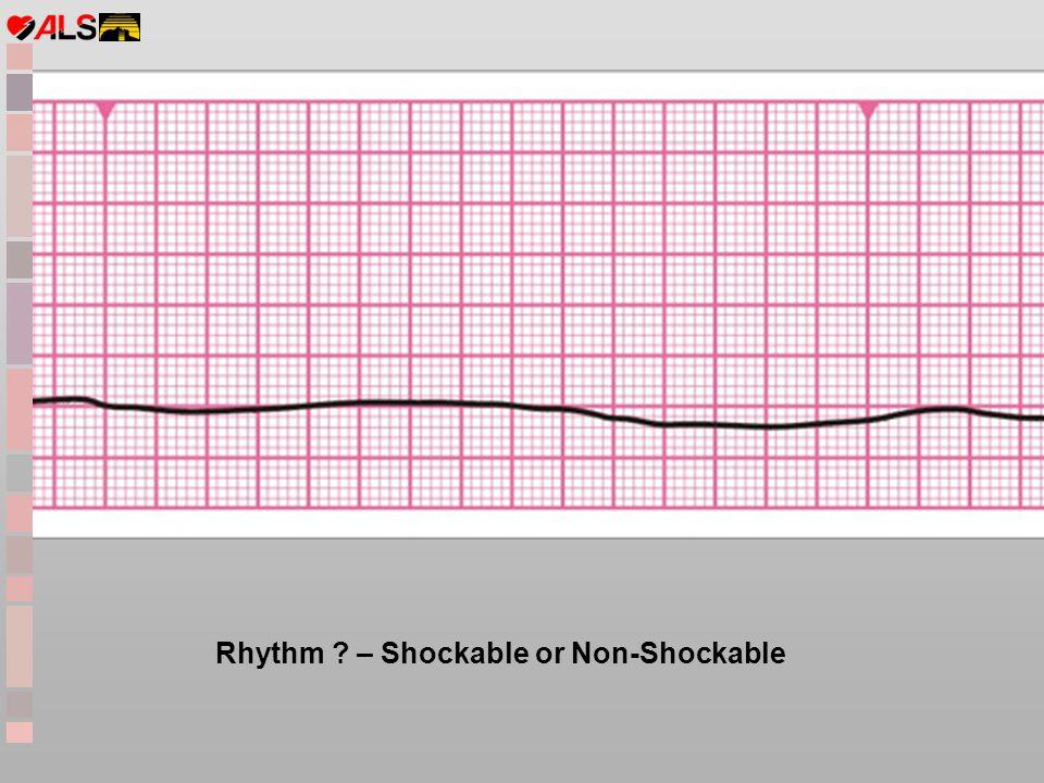 Rhythm ? – Shockable or Non-Shockable
