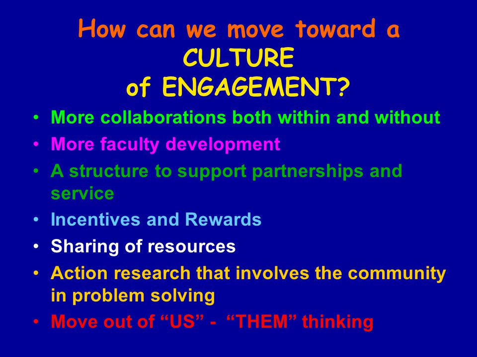 How can we move toward a CULTURE of ENGAGEMENT.