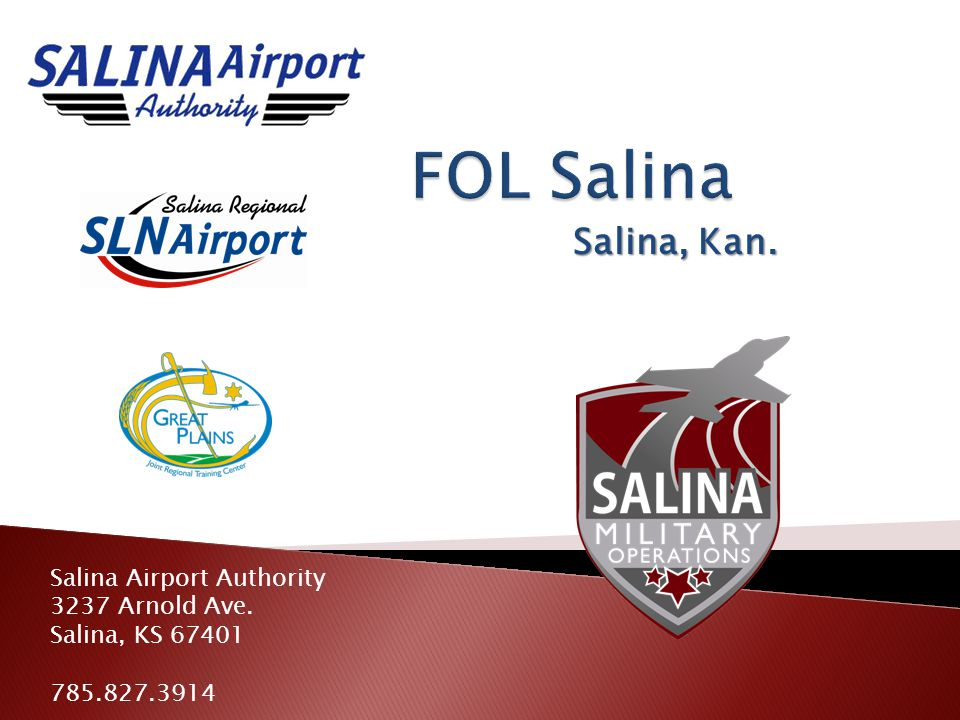 Salina, Kan. Salina Airport Authority 3237 Arnold Ave. Salina, KS 67401 785.827.3914