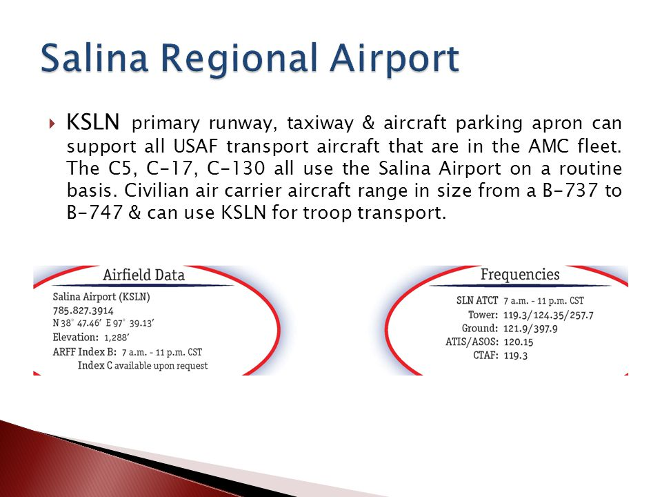 KSLN primary runway, taxiway & aircraft parking apron can support all USAF transport aircraft that are in the AMC fleet.