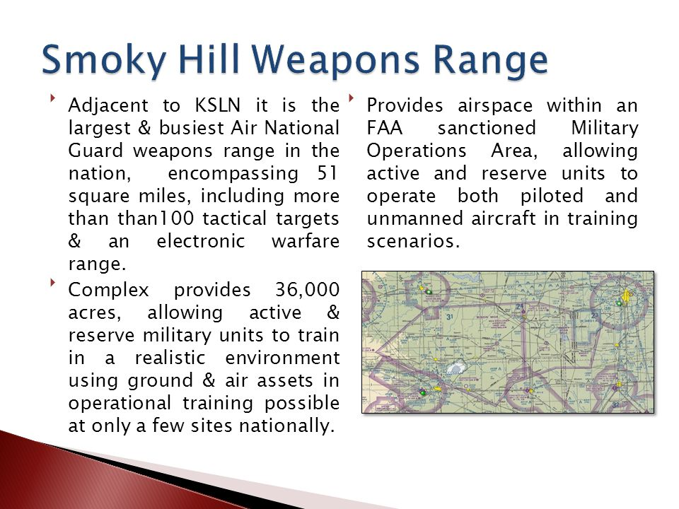 Adjacent to KSLN it is the largest & busiest Air National Guard weapons range in the nation, encompassing 51 square miles, including more than than100