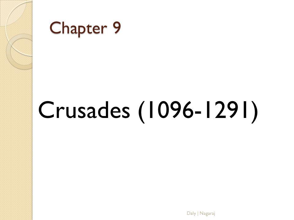 Chapter 9 Crusades (1096-1291) Daly   Nagaraj