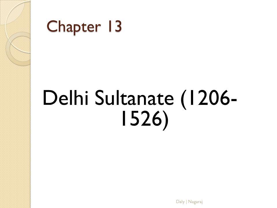 Chapter 13 Delhi Sultanate (1206- 1526) Daly   Nagaraj